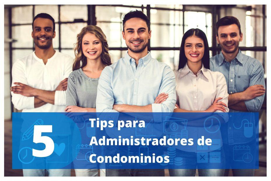 5 tips para administradores de condominios